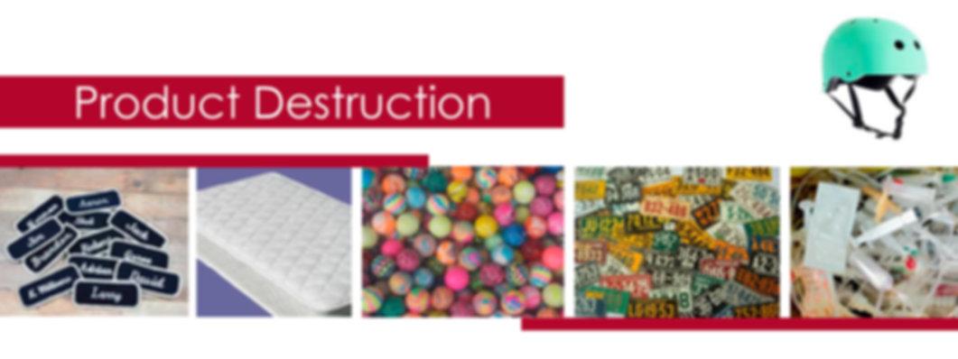 Product destruction
