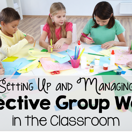 Setting Up and Managing Effective Group Work in the Classroom