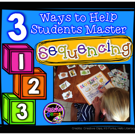 3 Ways to Help Students Master Sequencing