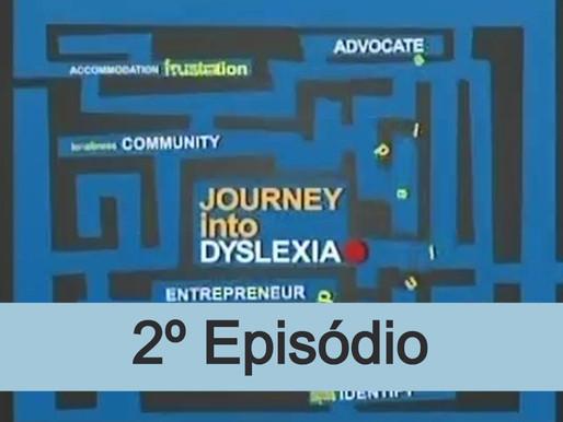 2º episódio - Viagem dentro da dislexia