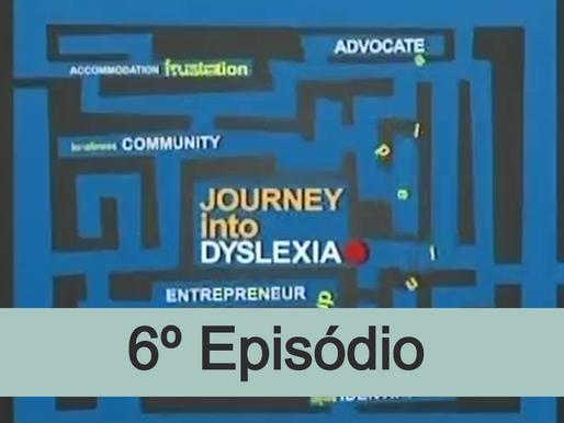 6º episódio - Viagem dentro da dislexia