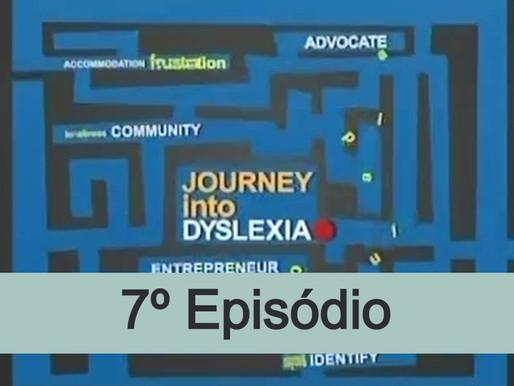 7º episódio - Viagem dentro da dislexia