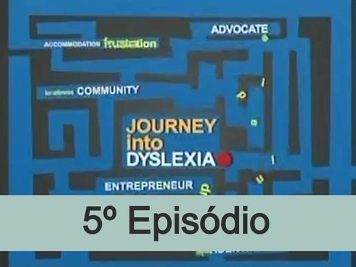 5º episódio - Viagem dentro da dislexia