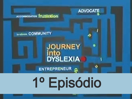Viagem dentro da Dislexia - 1º episódio