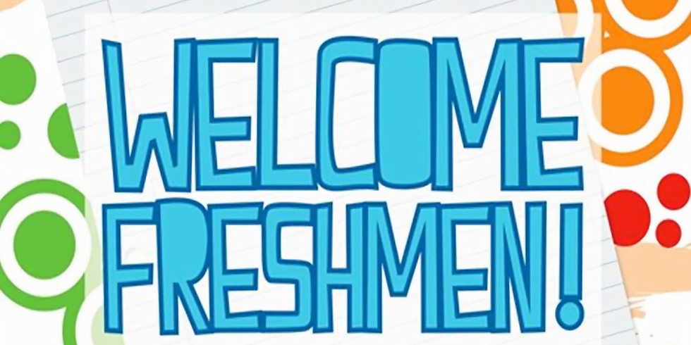 WELCOME FRESHMAN!