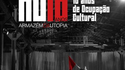 Armazém da Utopia – 10 anos de Ocupação Cultural