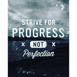 _Busque o progresso, não a perfeição_ Eu acredito que estamos em constante evolução e todo dia é um
