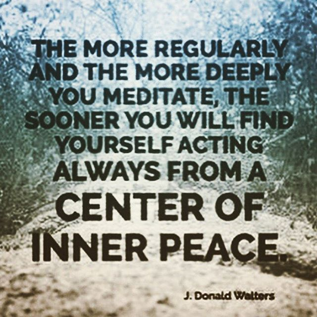 Boa noite! _Quanto mais sua meditação fica regular e profunda, mais cedo você vai se perceber agindo