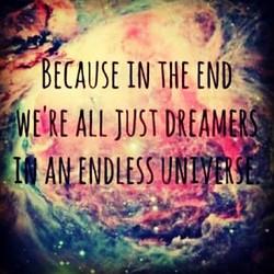 _Porque no final das contas, somos todos sonhadores em um universo infinito__#universe #dreamers #ch