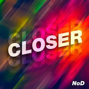 NoD---Closer-1m.jpg