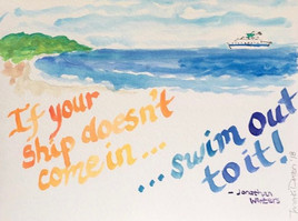 If Your Ship Doesn't Come In...