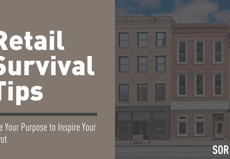 Retail Survival Tips: Use Your Purpose to Inspire Your Pivot