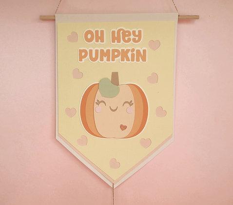 Oh Hey Pumpkin Halloween Banner