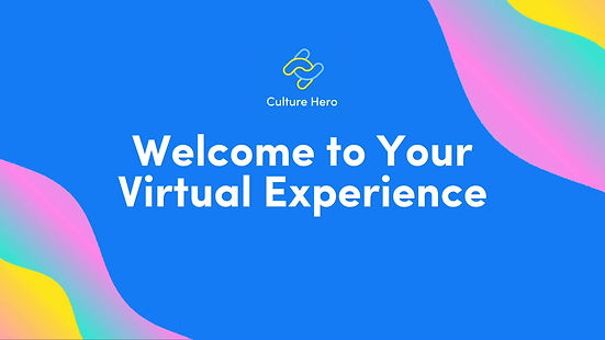 See for yourself what a Culture Hero Virtual Experience is all about