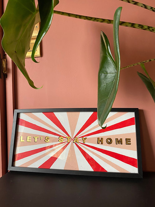 Let's Stay Home sign (Free P&P)