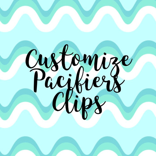 Customize pacifiers clips