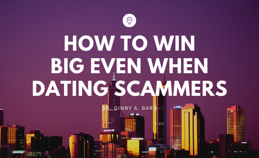 How to Win Big Even When Dating Scammers