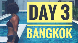 Bangkok- Travel VLOG Day 3