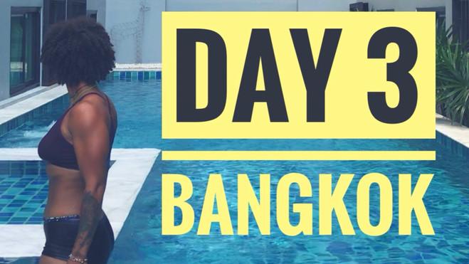 Bangkok- Travel VLOG Day 3