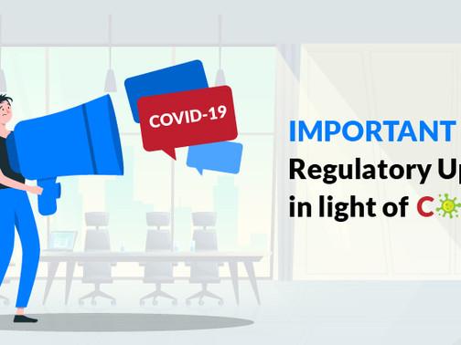 Important Regulatory Updates amidst Corona Virus Pandemic!