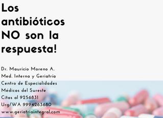 Los antibióticos no son la respuesta