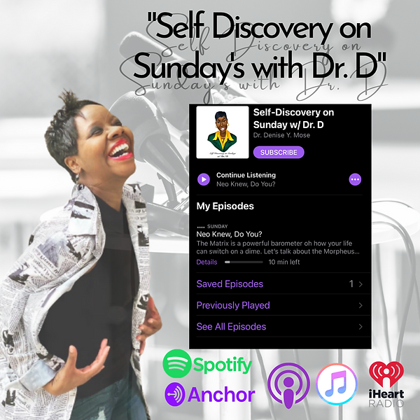 _Self Discovery on Sunday's with Dr. D_.