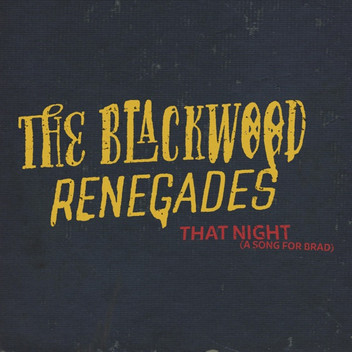 The Blackwood Renegades // That Night