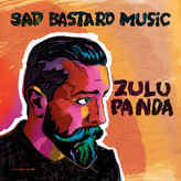 Zulu Panda // Sad Bastard Music