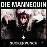 Die Mannequin // Suckerpunch