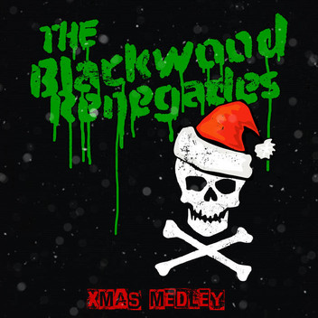 The Blackwood Renegades // Xmas Medley
