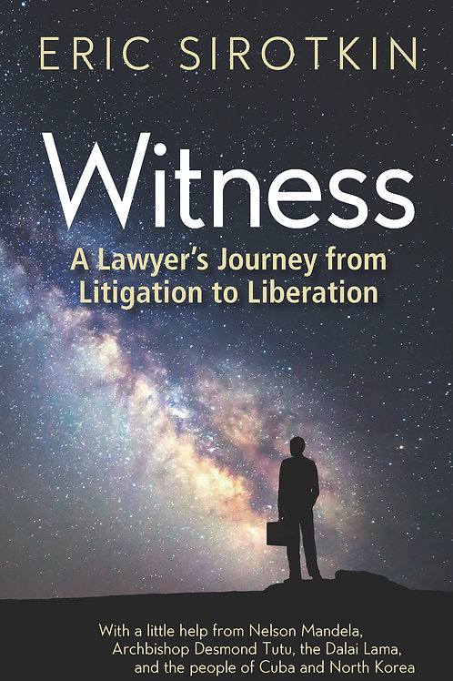 Signed copy of book Witness: A Lawyer's Journey from Litigation to Liberation