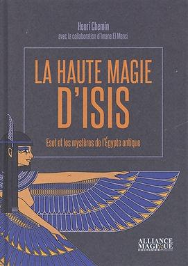 La haute magie d'isis d'Henri Chemin aux