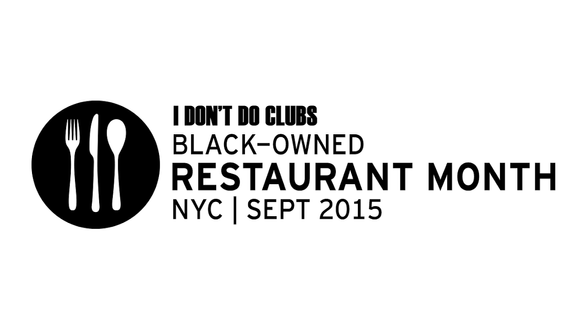 I DON'T DO CLUBS: BLACK-OWNED RESTAURANT MONTH