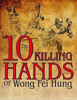 The 10 Killing Hands of Legendary Hung Gar Master Wong Fei Hung - 11 DVD Set
