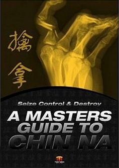 Seize, Control and Destroy - A Masters Guide to Chin Na - Full 6 DVD Collection