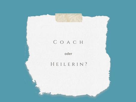 Coach oder Heiler*in?