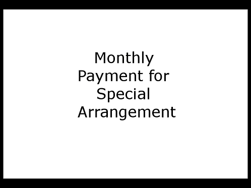 Monthly Payment for Special Arrangement