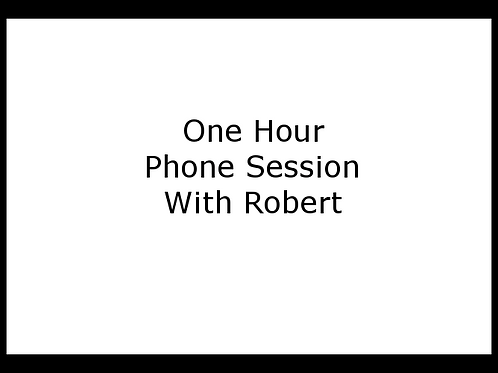 One hour phone session with Robert