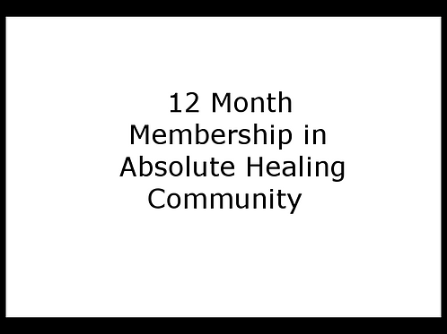 12 month Membership in Absolute Healing Community