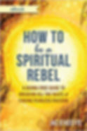 how to be spiritual rebel ebook.jpg