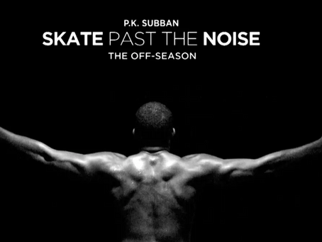 "P.K. Subban ""Skate past the noise"""