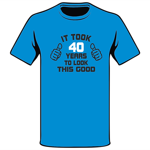 It Took To Look This Good T-Shirt, Birthday T-Shirt, Funny T-Shirt, Joke T-Shirt, Humor T-Shirt, Classic T-Shirt