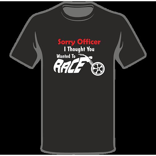 Sorry Officer Race T-Shirt, Biker T-Shirt, Funny T-Shirt, Joke T-Shirt, Humor T-Shirt, Classic T-Shirt