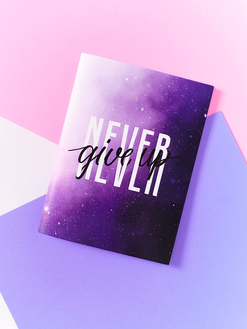 Never Give Up Note Book