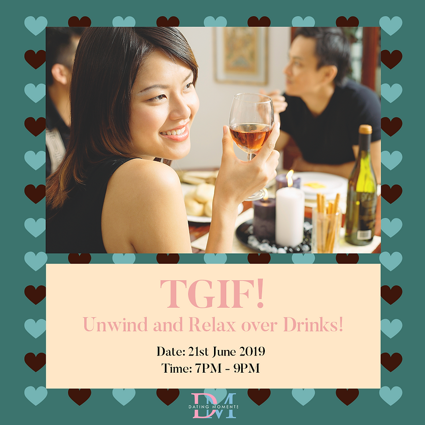 TGIF! Unwind and Relax over drinks! (FULL)