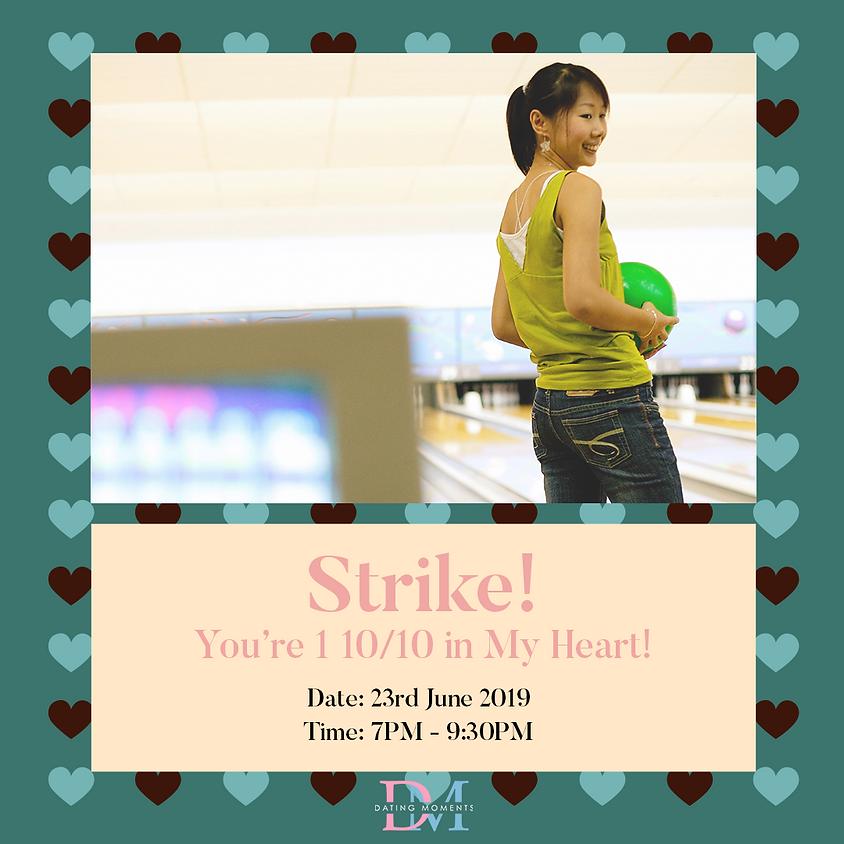 Strike! You're 1 10/10 in My Heart! (FULL)