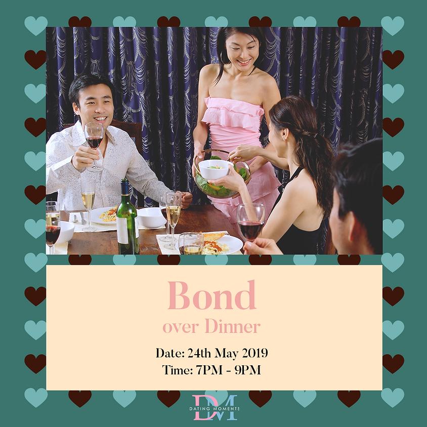 Bond over Dinner