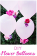 DIY Flower Balloons - Quick & Easy
