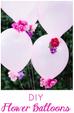 DIY Flower Balloons - Quick & Easy