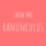 show me ranunculus.png